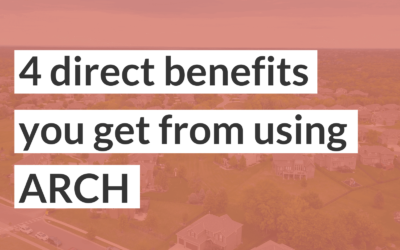 4 direct benefits you gain from using ARCH for the down payment on your first home
