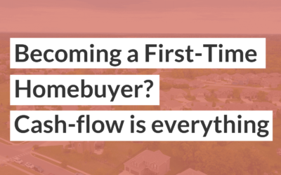 Becoming a first-time homebuyer_ Cash flow is everything and more