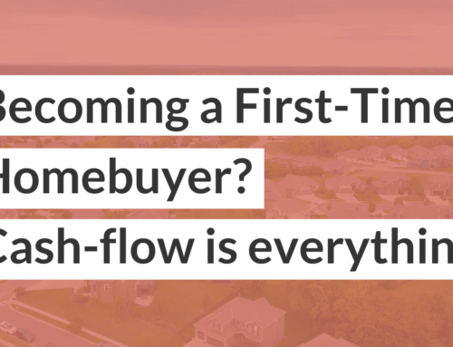 First-time homebuyer? Cash flow is everything