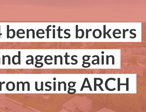 4 benefits brokers and agents gain by using ARCH